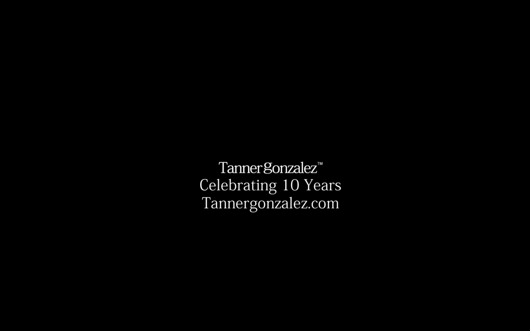 Celebrating 10 Years TannerGonzalez Video